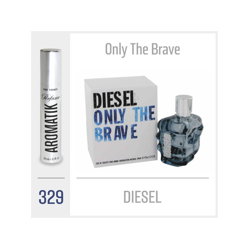 329 - DIESEL / Only The Brave
